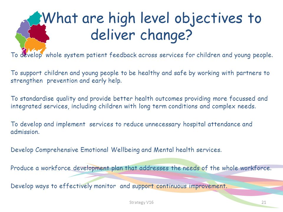 What are high level objectives to deliver change