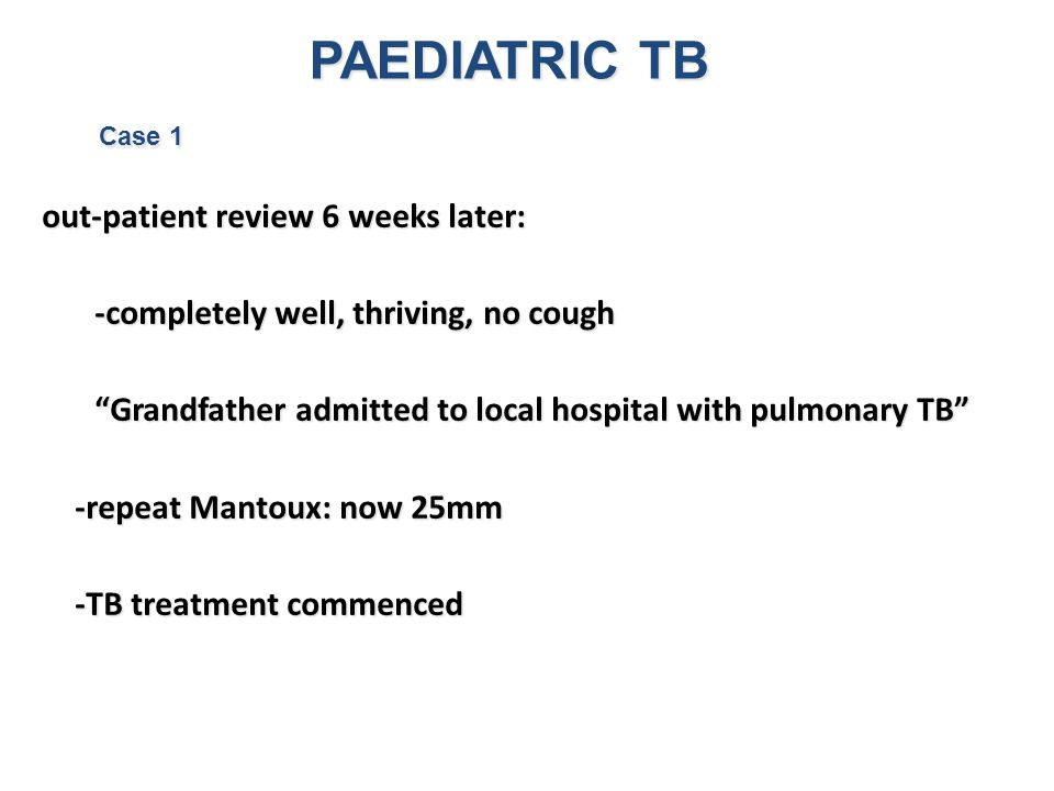 PAEDIATRIC TB out-patient review 6 weeks later:
