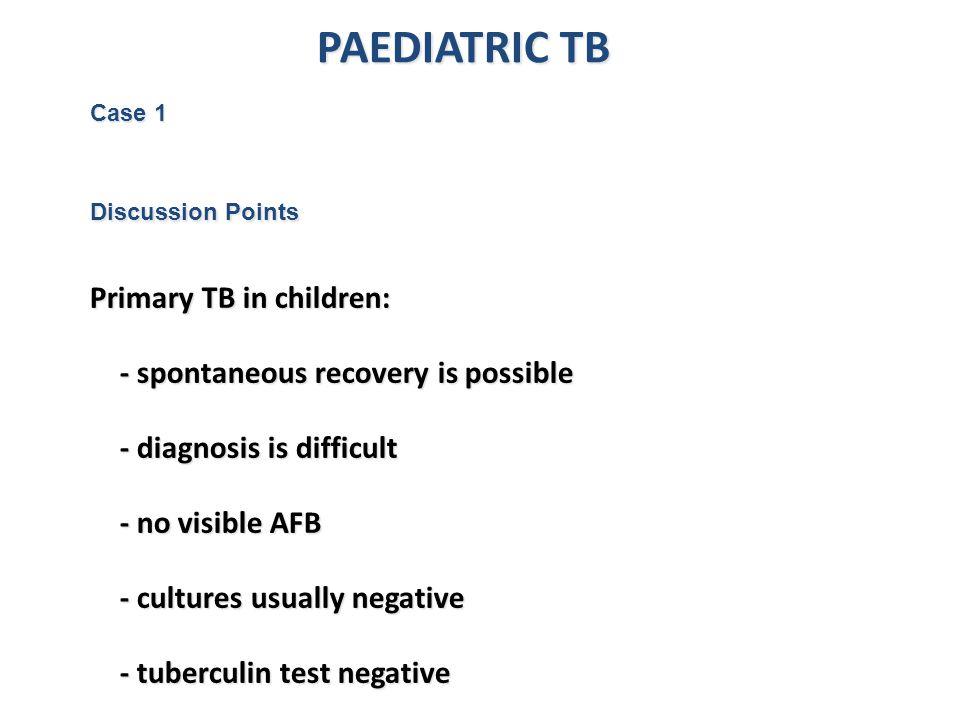 PAEDIATRIC TB Primary TB in children: