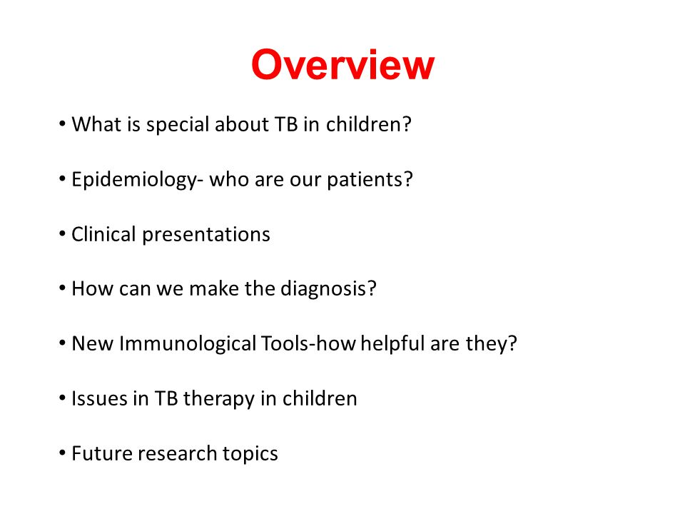 Overview What is special about TB in children