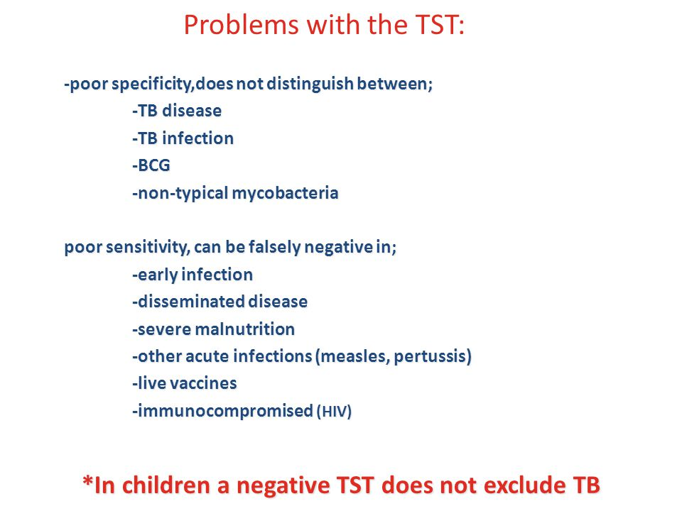 *In children a negative TST does not exclude TB