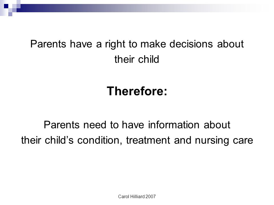 Therefore: Parents have a right to make decisions about their child