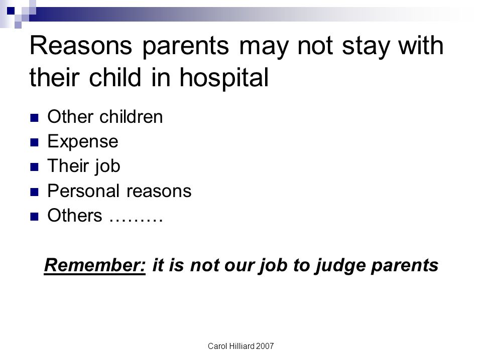 Reasons parents may not stay with their child in hospital