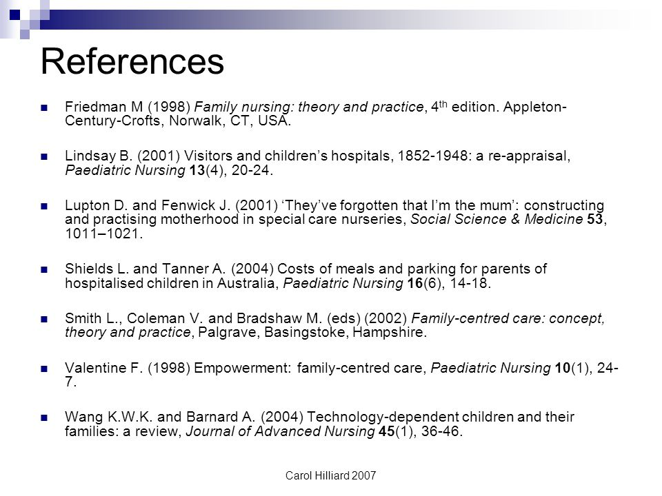 References Friedman M (1998) Family nursing: theory and practice, 4th edition. Appleton-Century-Crofts, Norwalk, CT, USA.