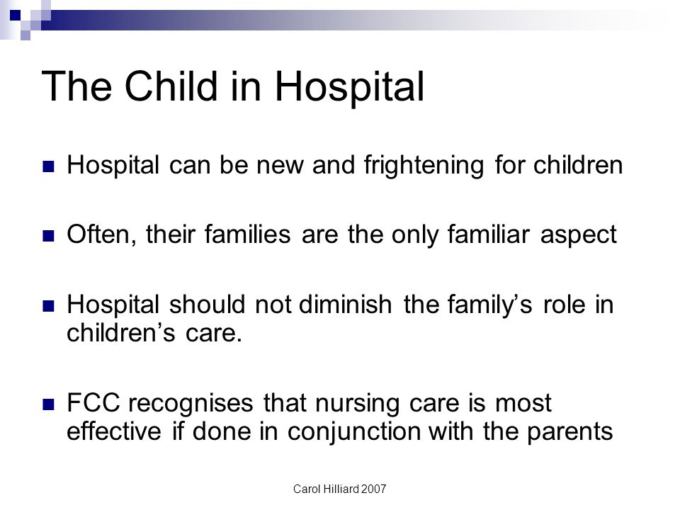 The Child in Hospital Hospital can be new and frightening for children