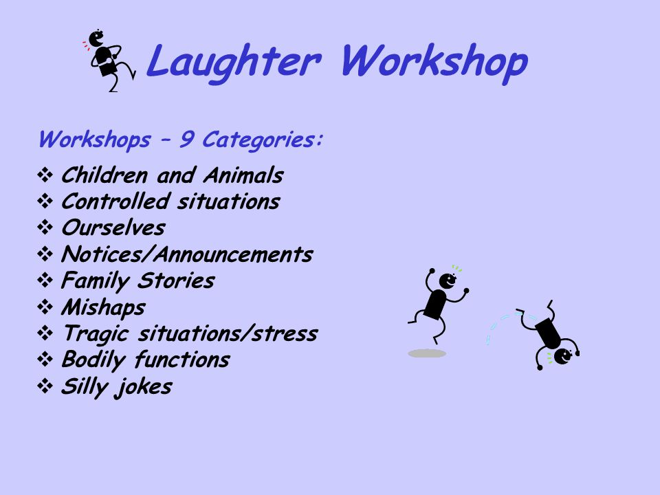 Laughter Workshop Workshops – 9 Categories: Children and Animals