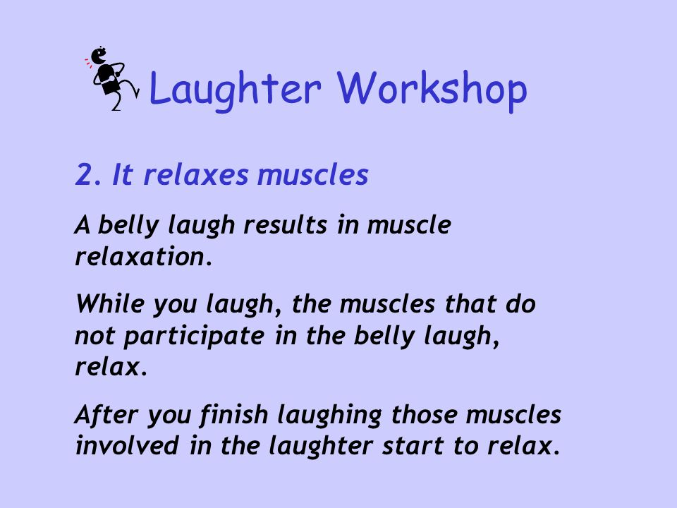 Laughter Workshop 2. It relaxes muscles