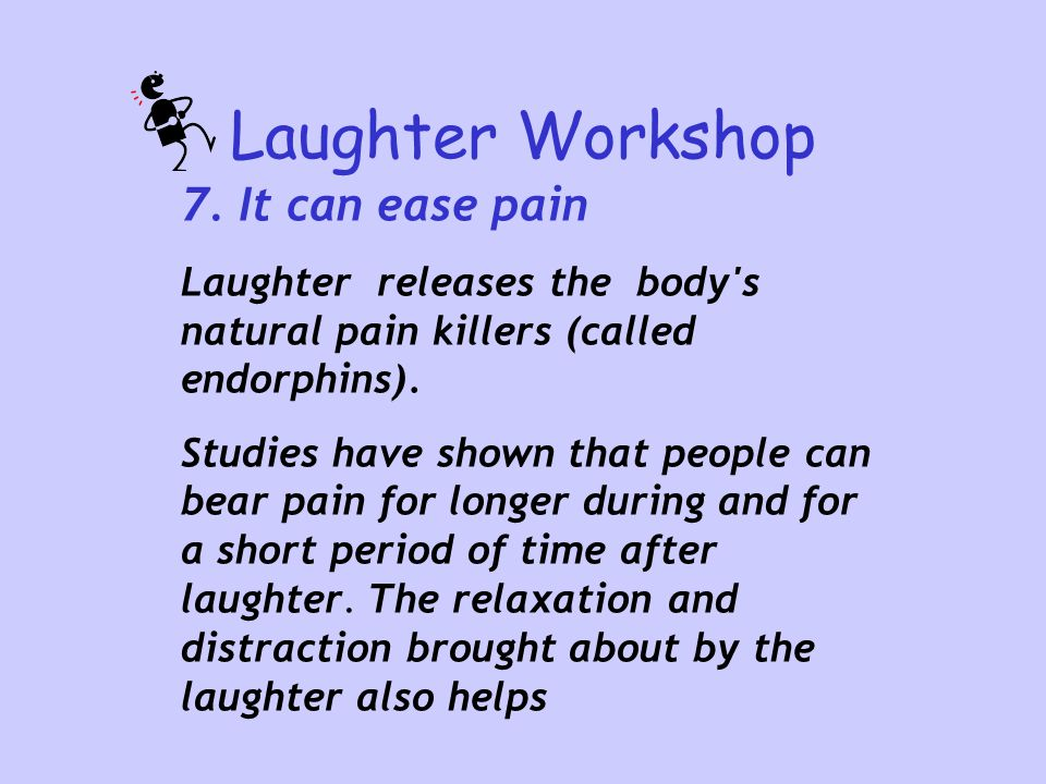 Laughter Workshop 7. It can ease pain