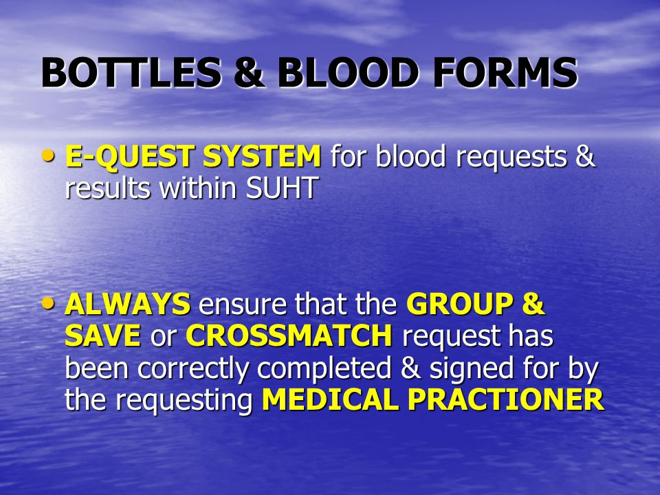 BOTTLES & BLOOD FORMS E-QUEST SYSTEM for blood requests & results within SUHT.
