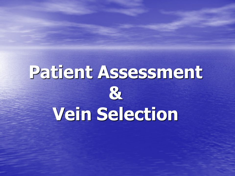 Patient Assessment & Vein Selection