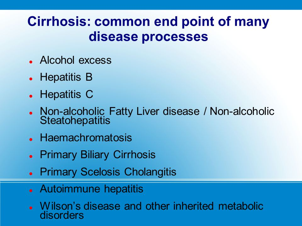 Cirrhosis: common end point of many disease processes