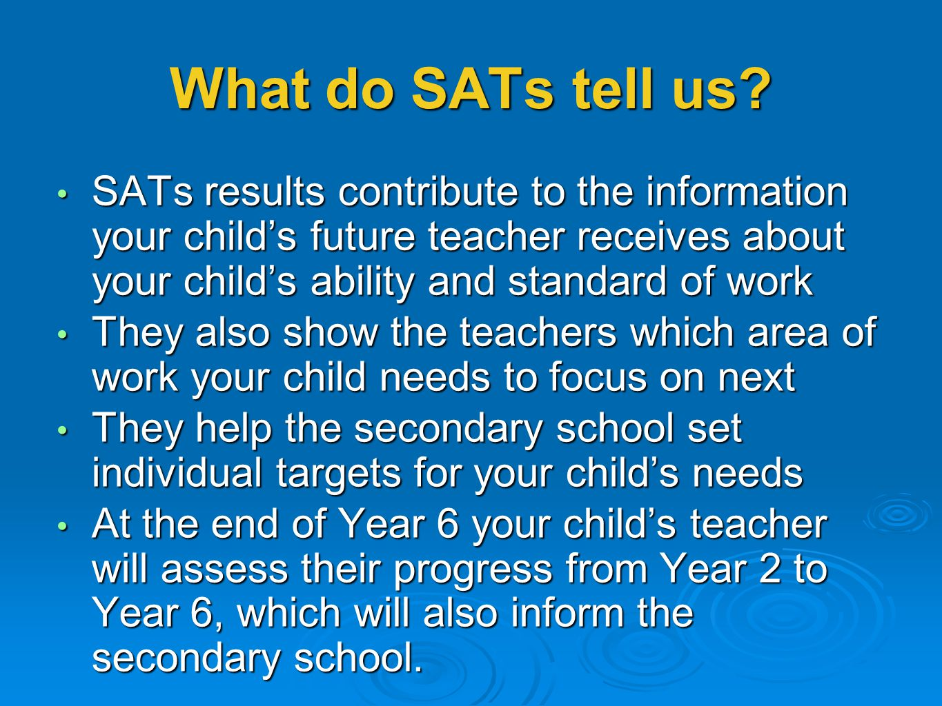 What do SATs tell us