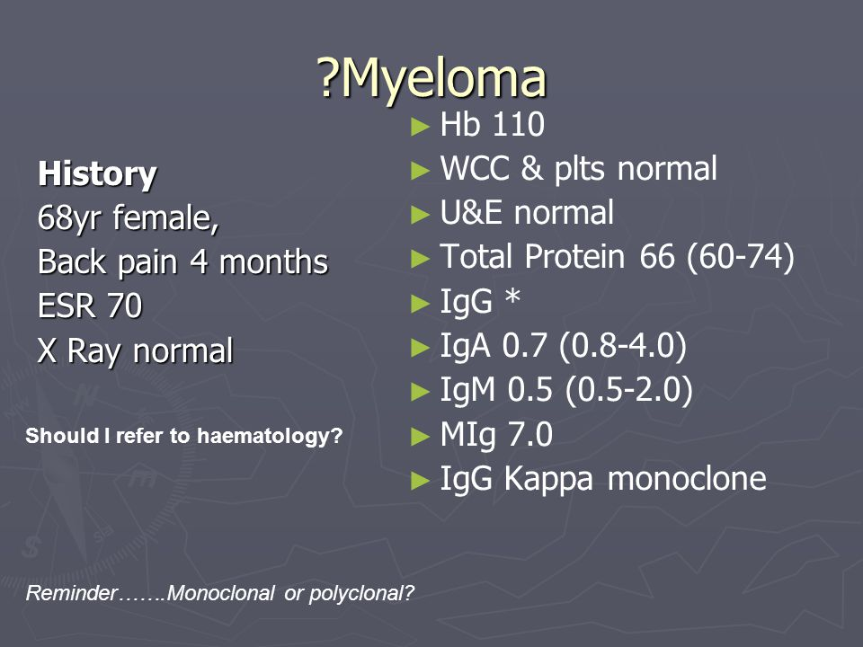Myeloma Hb 110 WCC & plts normal U&E normal