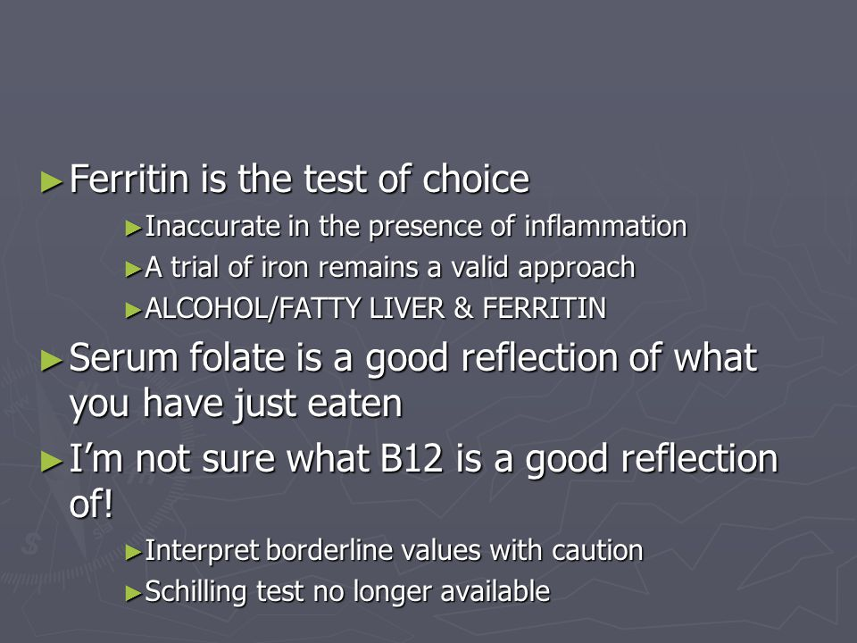 Ferritin is the test of choice