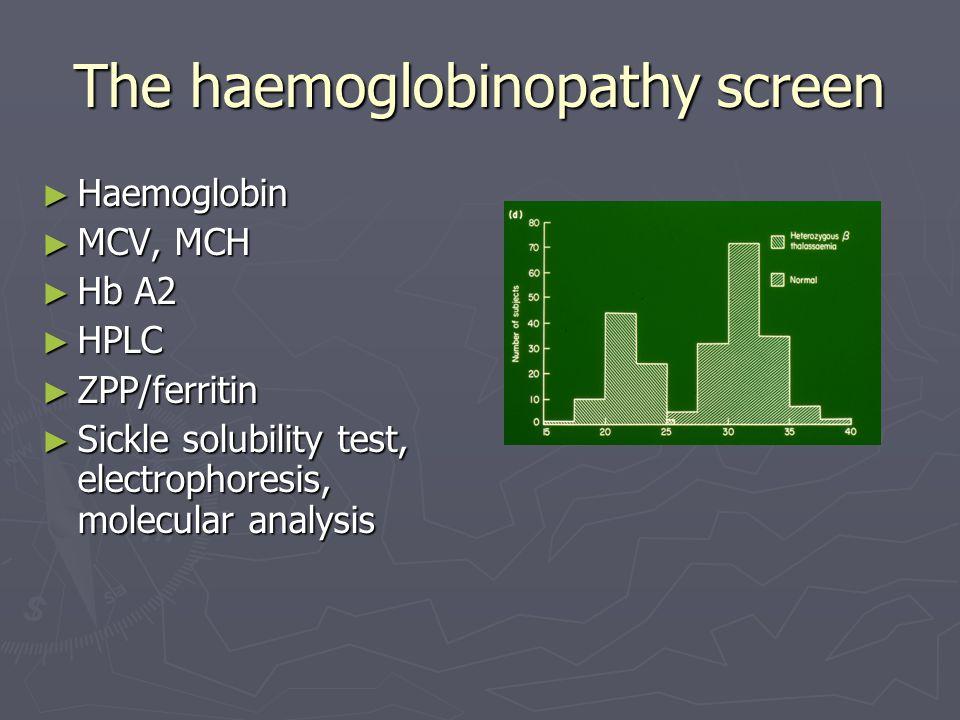 The haemoglobinopathy screen
