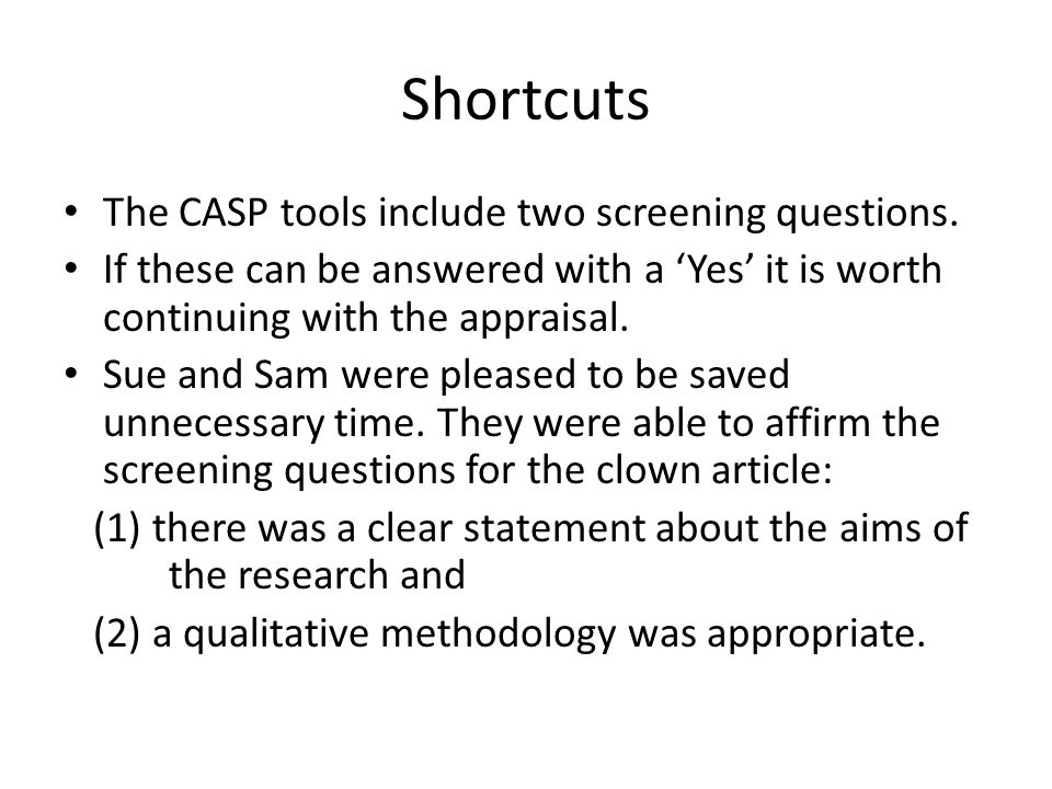 Shortcuts The CASP tools include two screening questions.