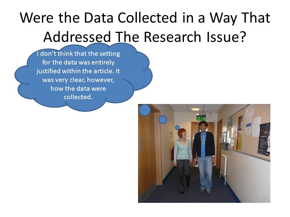 Were the Data Collected in a Way That Addressed The Research Issue