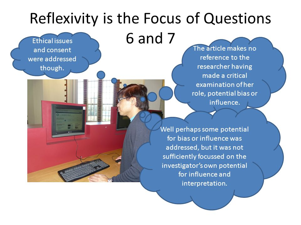 Reflexivity is the Focus of Questions 6 and 7