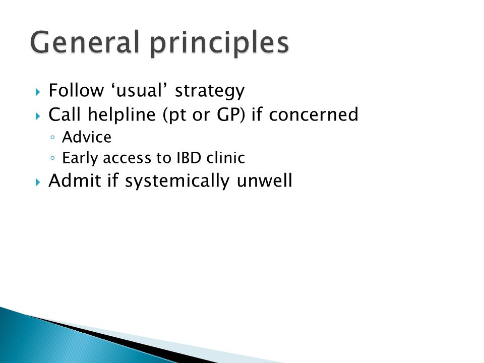 General principles Follow 'usual' strategy