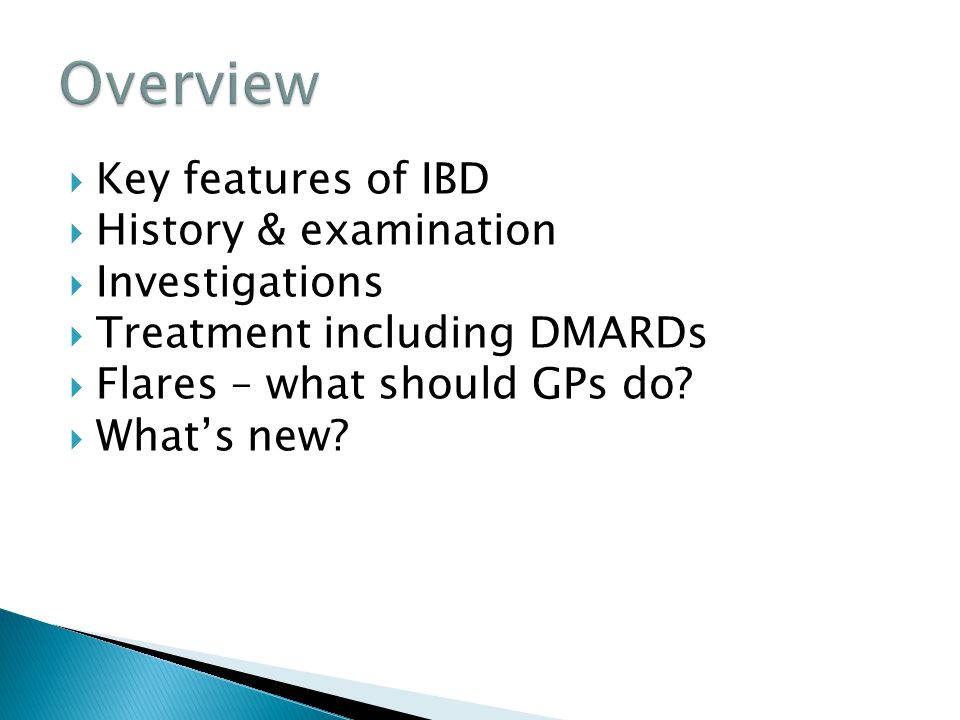 Overview Key features of IBD History & examination Investigations