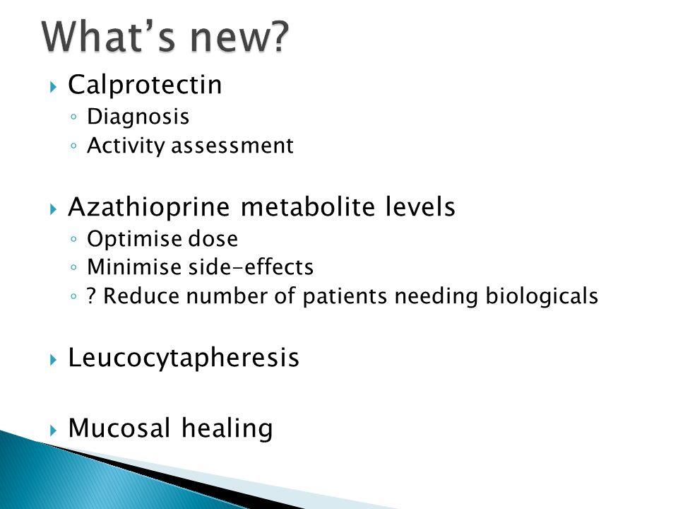 What's new Calprotectin Azathioprine metabolite levels
