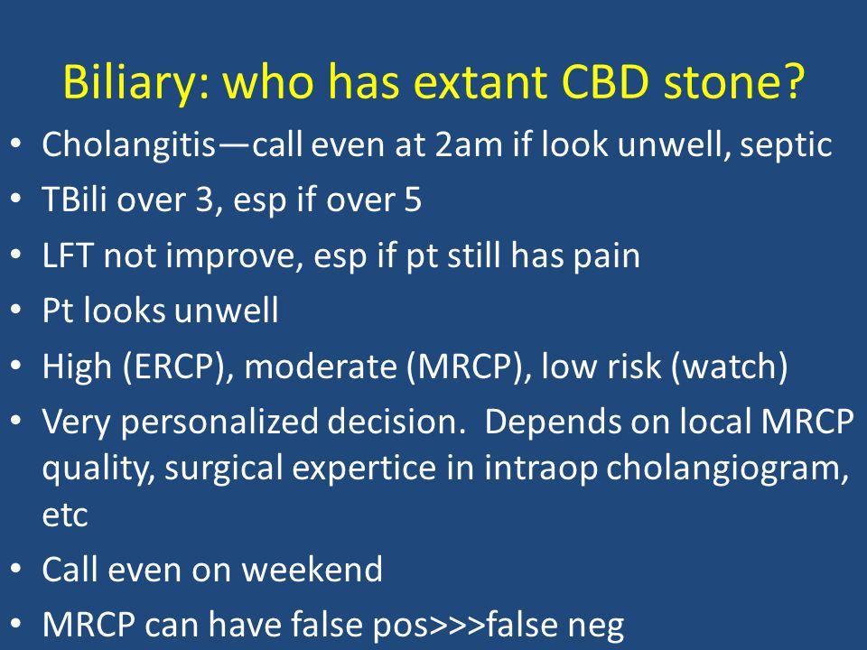 Biliary: who has extant CBD stone
