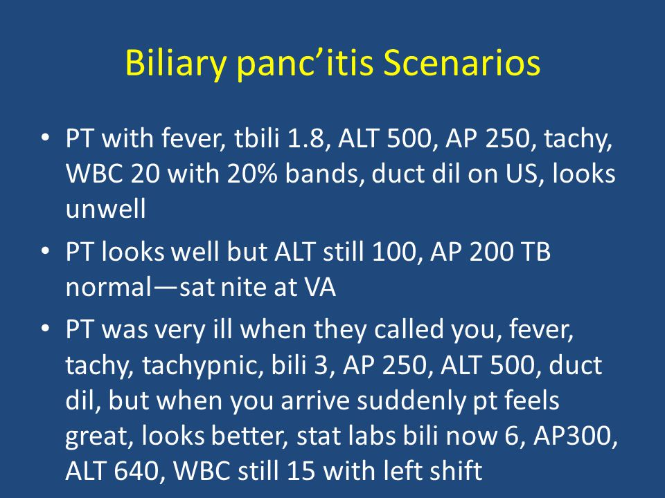Biliary panc'itis Scenarios