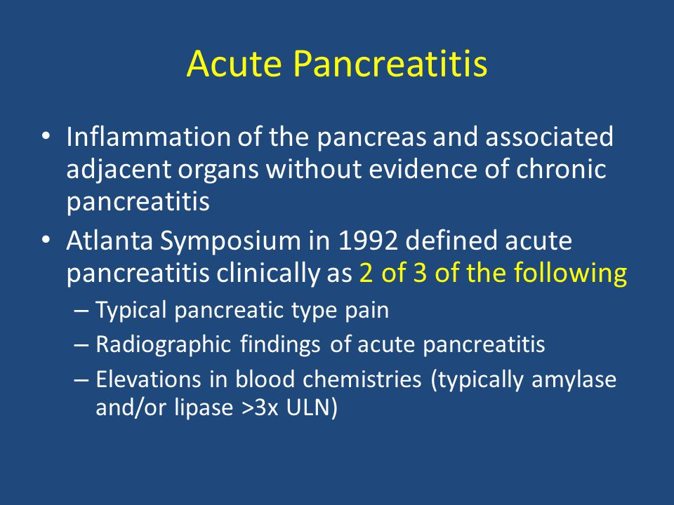 Acute Pancreatitis Inflammation of the pancreas and associated adjacent organs without evidence of chronic pancreatitis.