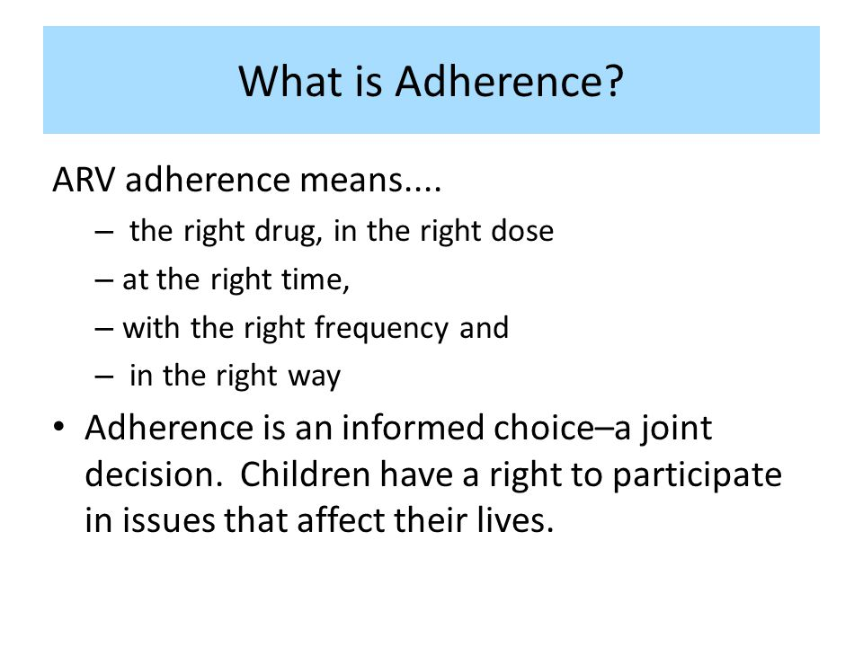 What is Adherence ARV adherence means....