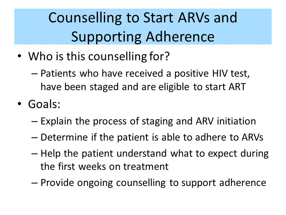 Counselling to Start ARVs and Supporting Adherence