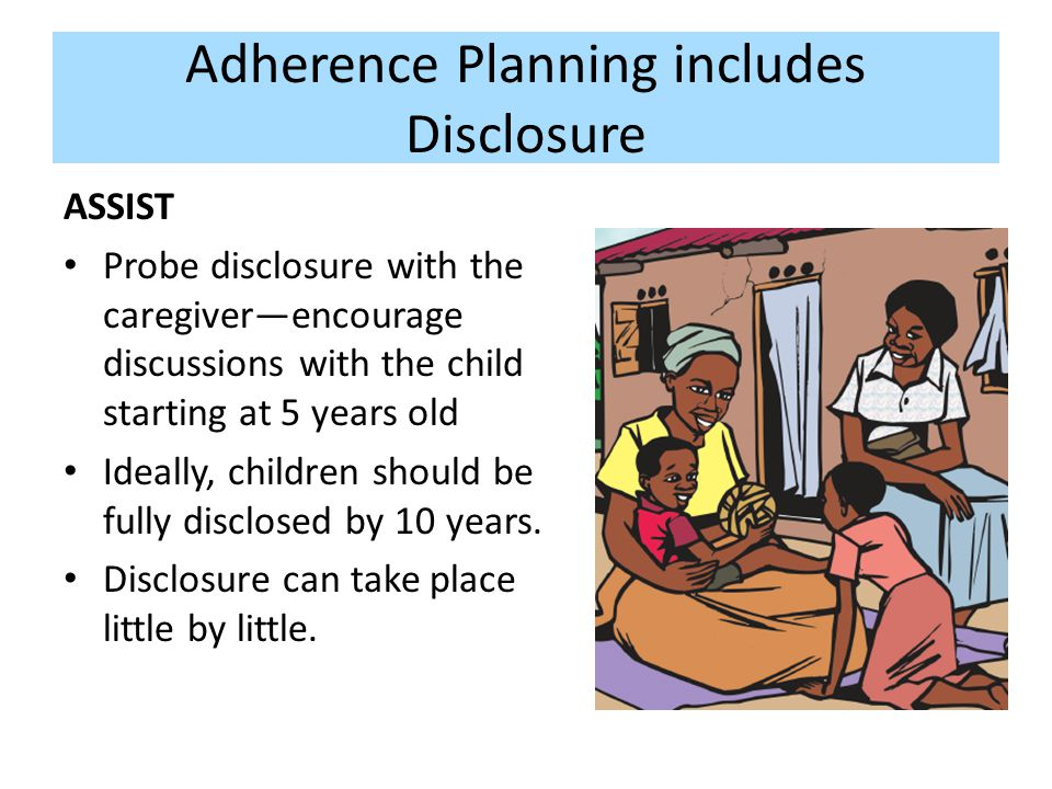 Adherence Planning includes Disclosure