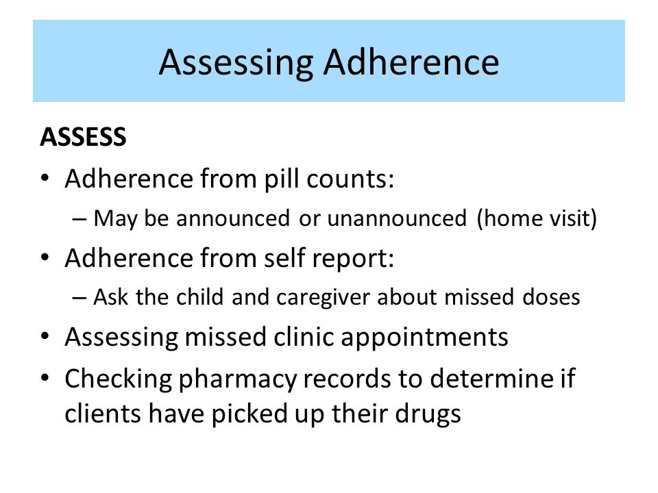 Assessing Adherence ASSESS Adherence from pill counts:
