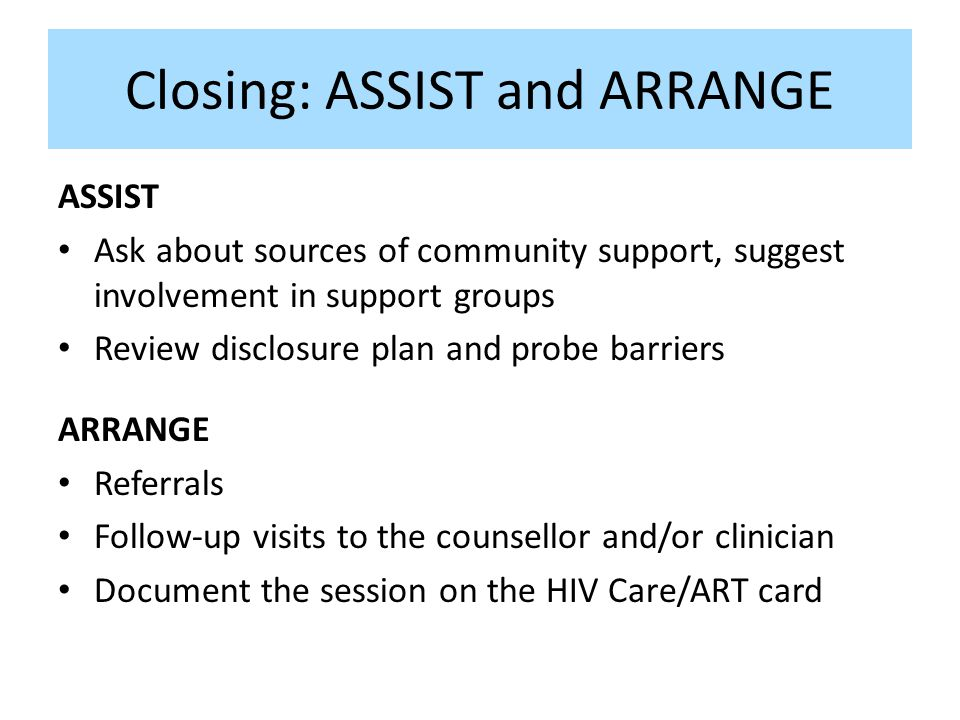 Closing: ASSIST and ARRANGE