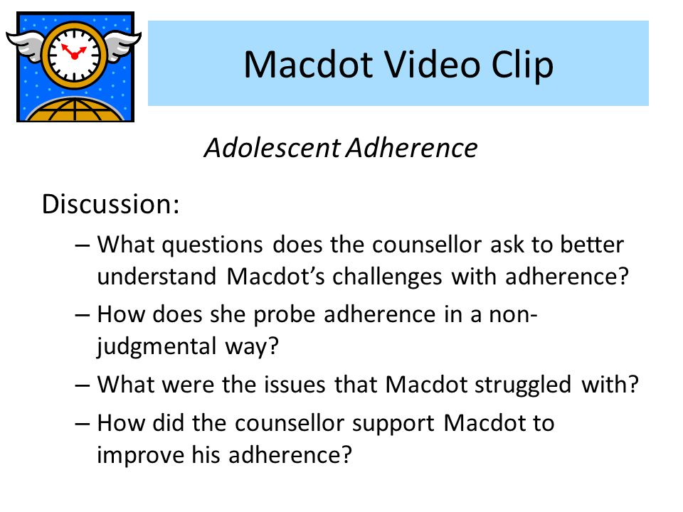 Macdot Video Clip Adolescent Adherence Discussion: