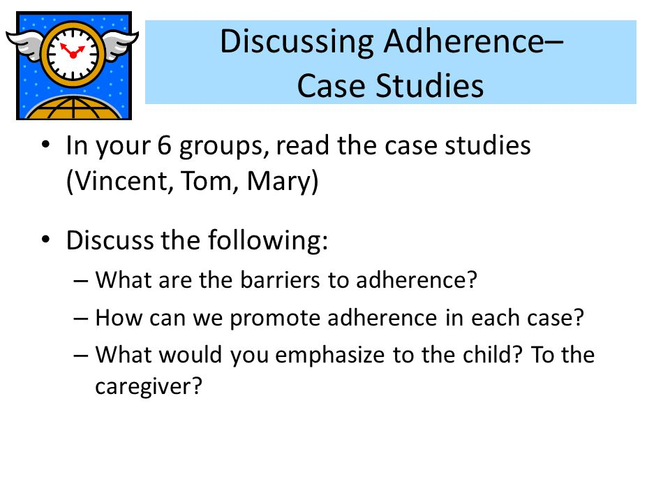 Discussing Adherence– Case Studies