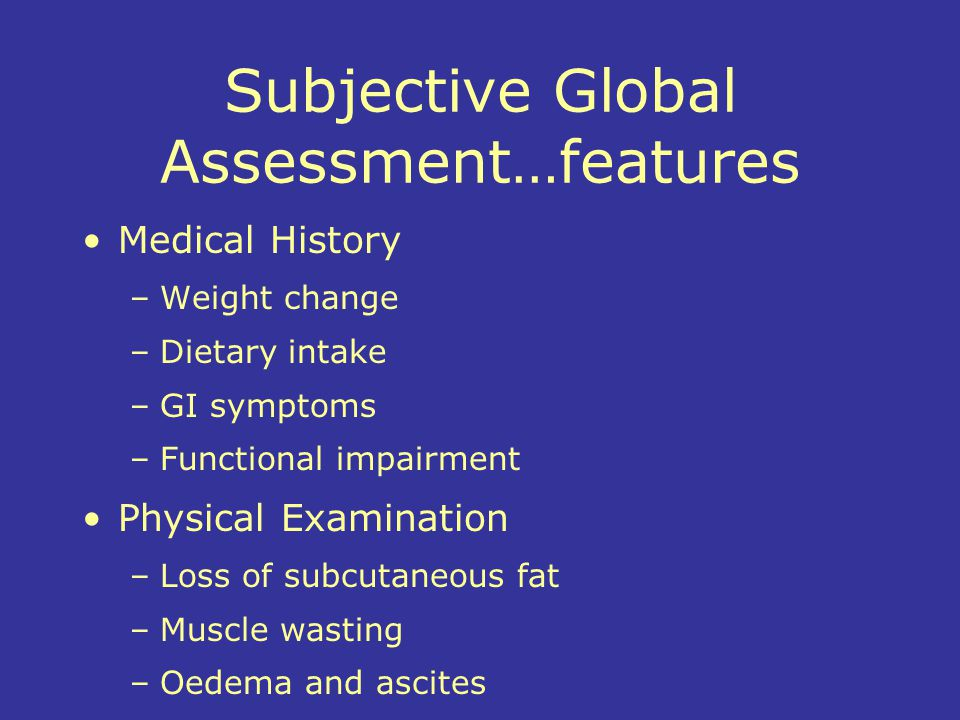 Subjective Global Assessment…features