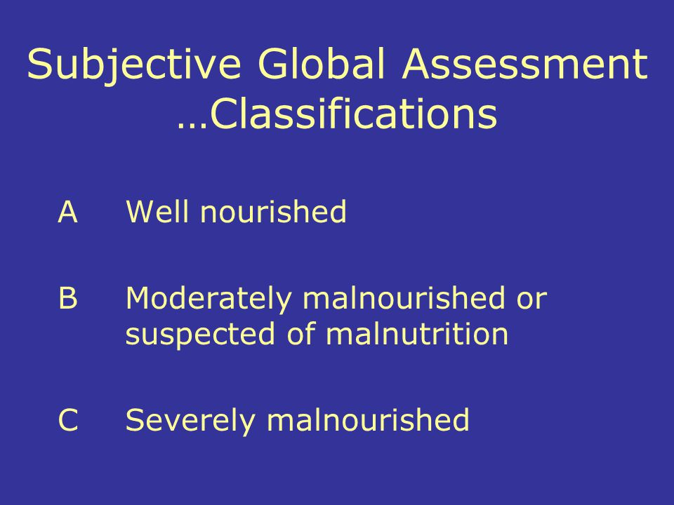 Subjective Global Assessment …Classifications