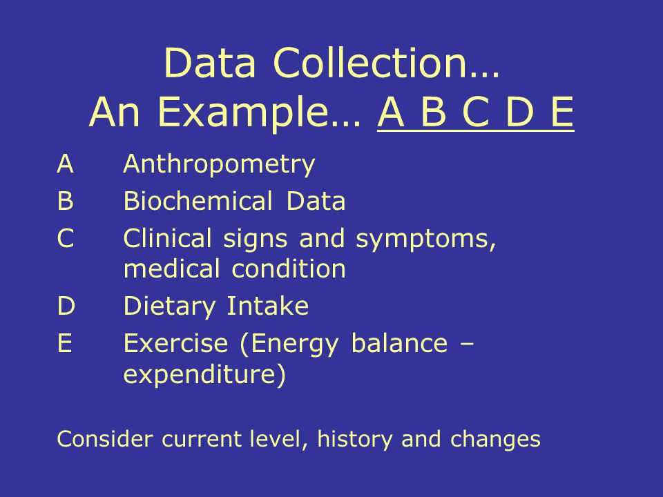 Data Collection… An Example… A B C D E