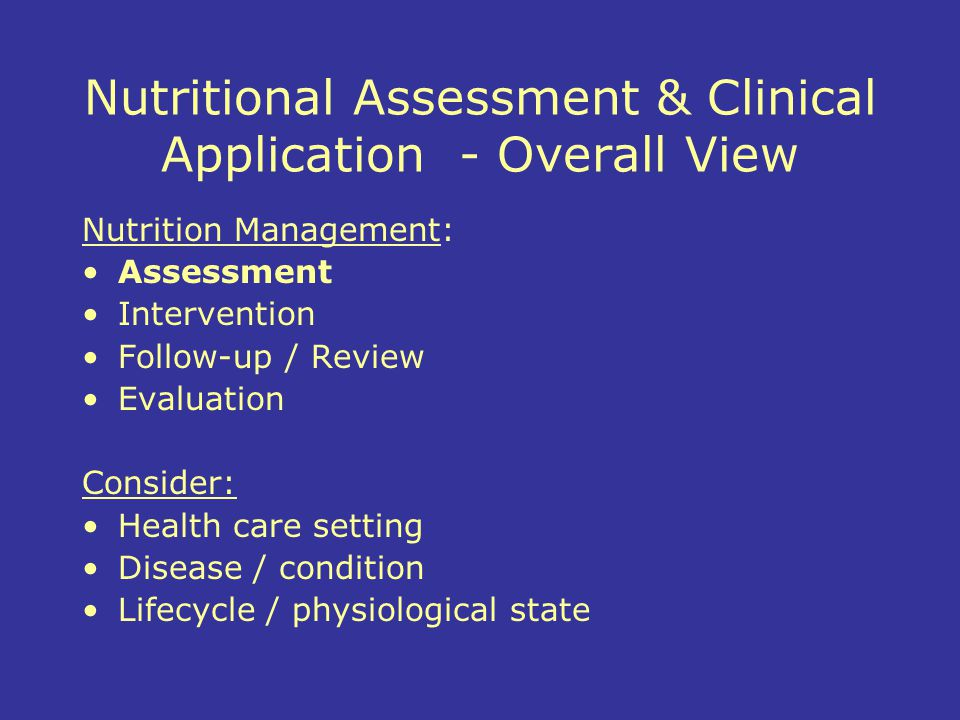 Nutritional Assessment & Clinical Application - Overall View