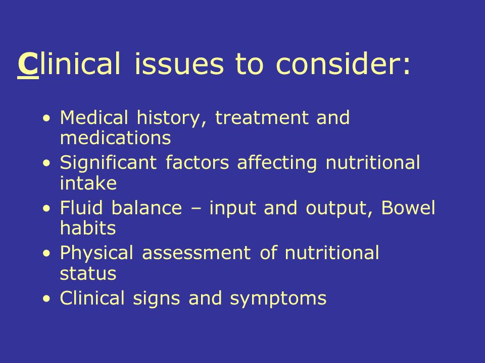 Clinical issues to consider: