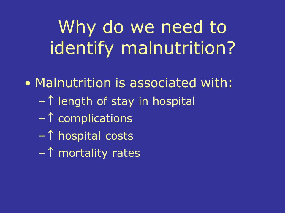 Why do we need to identify malnutrition