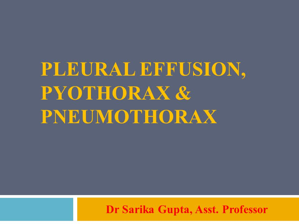 Pleural effusion, Pyothorax & pneumothorax