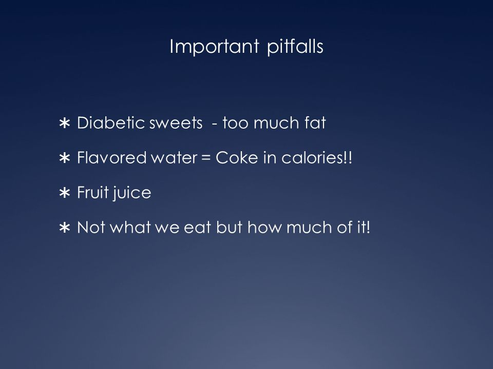 Important pitfalls Diabetic sweets - too much fat