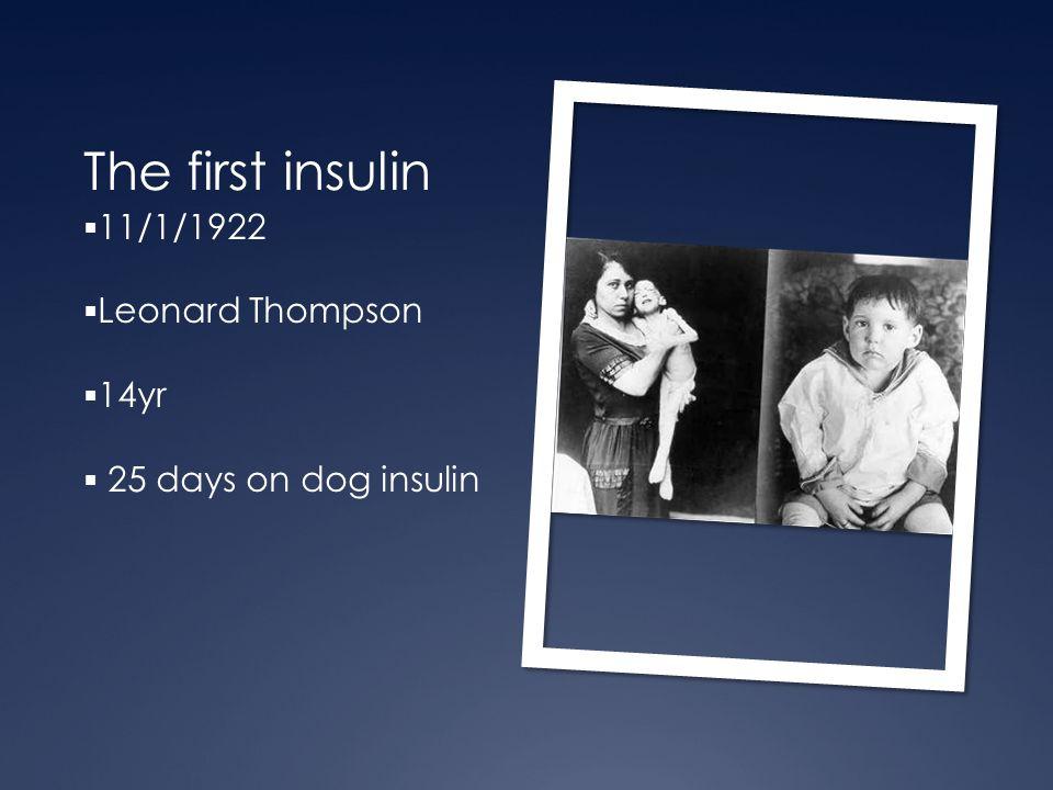 The first insulin 11/1/1922 Leonard Thompson 14yr