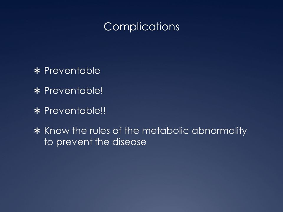Complications Preventable Preventable! Preventable!!