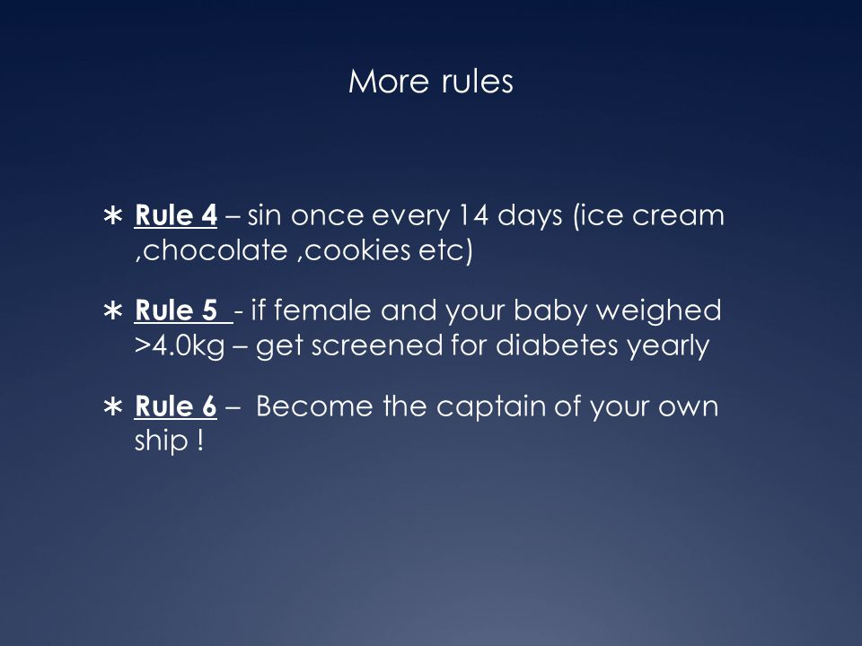 More rules Rule 4 – sin once every 14 days (ice cream ,chocolate ,cookies etc)