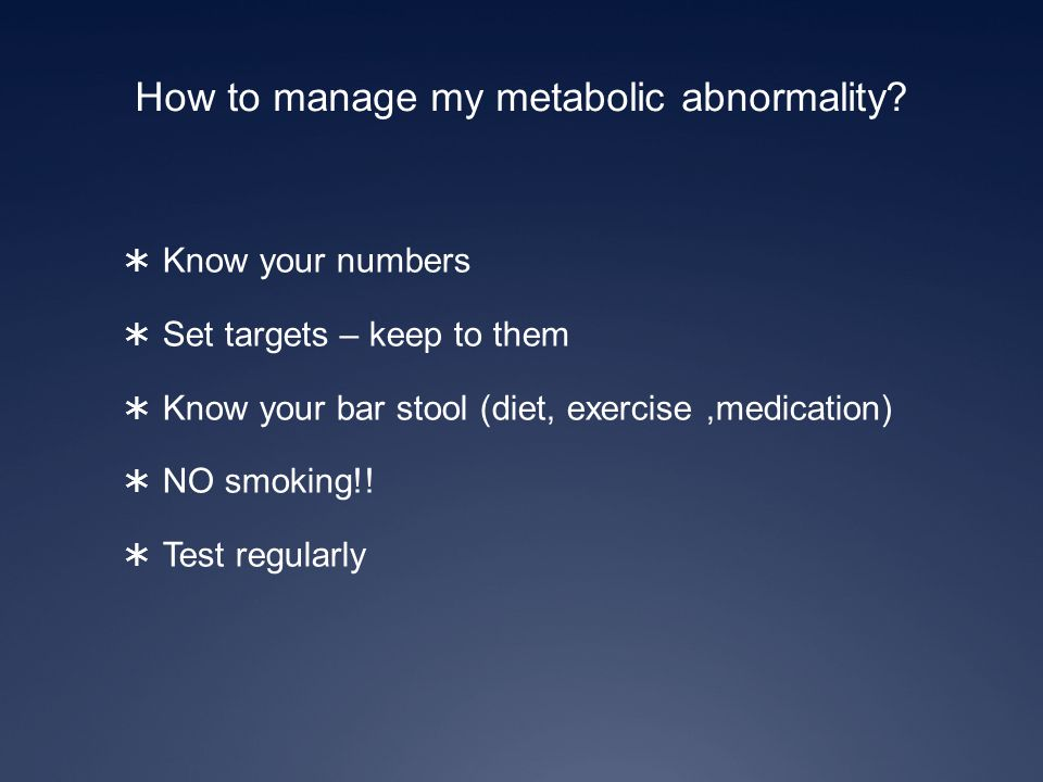 How to manage my metabolic abnormality