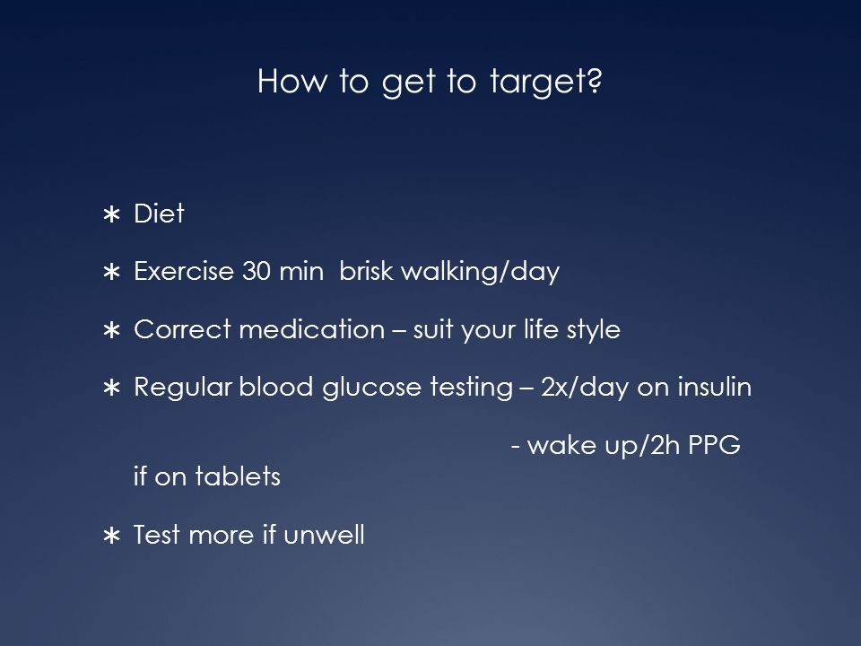 How to get to target Diet Exercise 30 min brisk walking/day