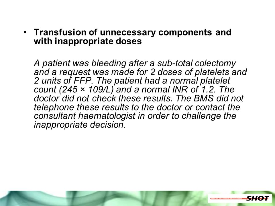 Transfusion of unnecessary components and with inappropriate doses