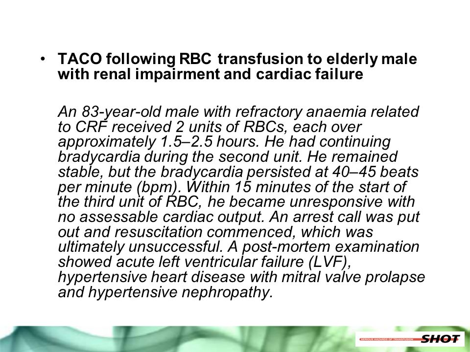 TACO following RBC transfusion to elderly male with renal impairment and cardiac failure